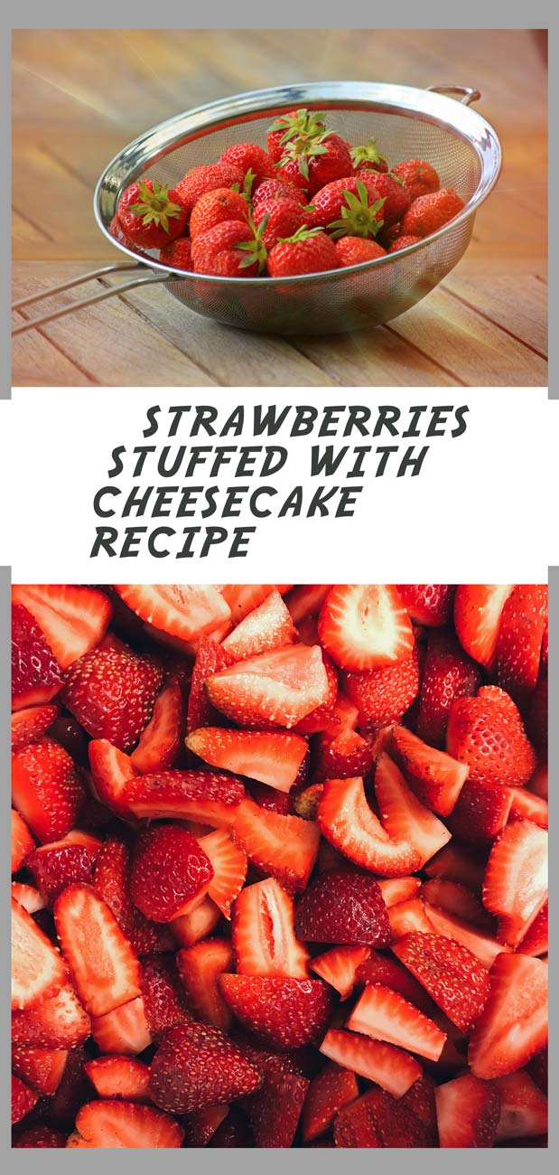 Strawberries stuffed with cheesecake recipe for pinterest